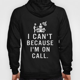 I cant because I am on call nurse Hoody