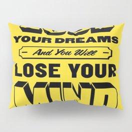 Lose your Mind Pillow Sham