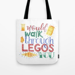 I Would Walk Through Legos for You Tote Bag