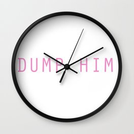 DUMP HIM Wall Clock