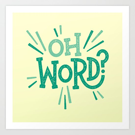 Oh Word? Art Print