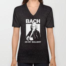 Bach On My Bullshit Unisex V-Neck