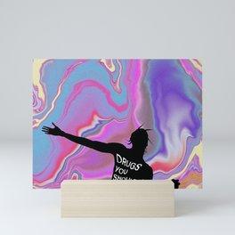 Drugs You Should Try It Mini Art Print