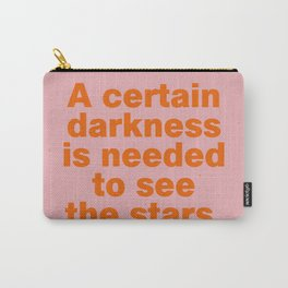 A certain darkness is needed to see the stars Carry-All Pouch