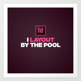 I layout by the Pool Art Print