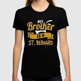 My Brother Is A St. Bernard T-shirt