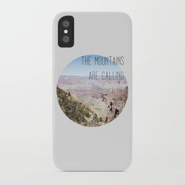 THE MOUNTAINS ARE CALLING AND I MUST GO iPhone Case