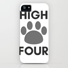 Give Me High Four  iPhone Case
