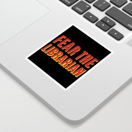 Fear The Librarian Funny Library Sticker