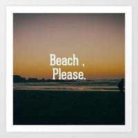 Beach , Please Art Print