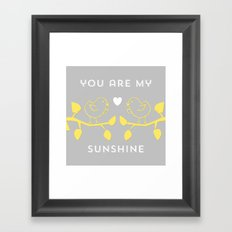 You are my sunshine grey Framed Art Print