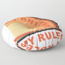 My Rhythm My Rules Floor Pillow
