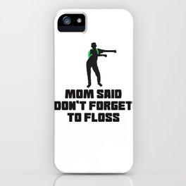 Floss Like A Boss Dance Flossing Dance Shirt Gift Idea Mom said iPhone Case