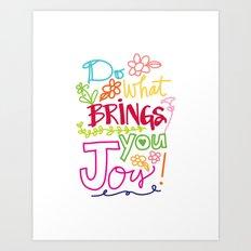 Do What Brings You Joy Art Print