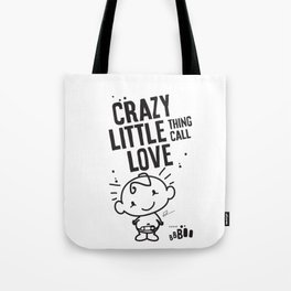 Crazy Little Thig Call Love Tote Bag