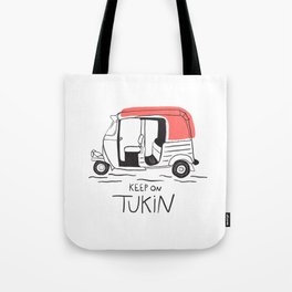 Keep On Tukin Tote Bag