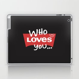 Who Loves You Laptop & iPad Skin