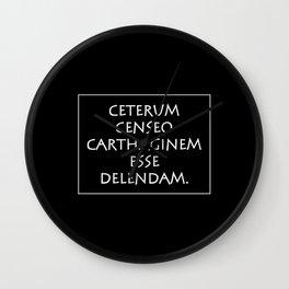 Ceterum censeo Carthaginem esse delendam Wall Clock