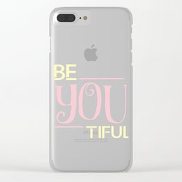 Be You Tiful Feminist Confidence Gender Equality Women Empowerment Feminism Gift Clear iPhone Case