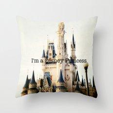 IM A DISNEY PRINCESS Throw Pillow
