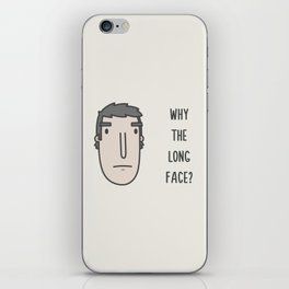 Why the long face? iPhone Skin