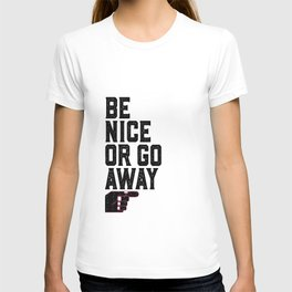PRINTABLE Art,Be Nice Or Go Away,Office Decor,Dorm ,Kids Room Decor T-shirt