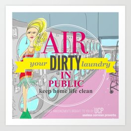 Air your dirty laundry in public Art Print