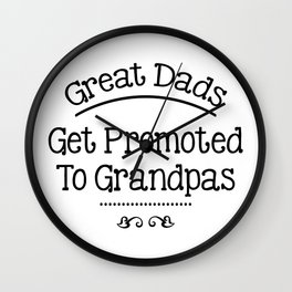 Great Dads Get Promoted To Grandpas Fathers Day Gifts Wall Clock