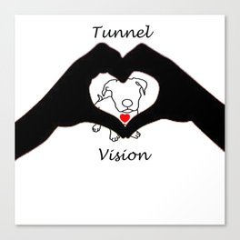 Tunnel Vison (love is a pit bull No.3) Canvas Print