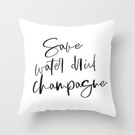 Save Water Drink Champagne, Happy Birthday, Alcohol Gift, Happy Birthday Gift, Printable Art Throw Pillow