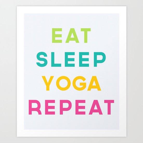 Eat Sleep Yoga Repeat Quote Art Print