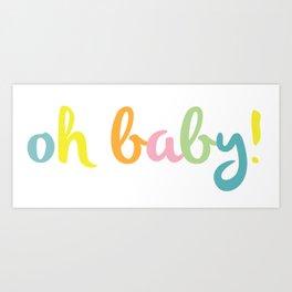 Oh baby! Rainbow Art Print