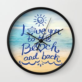 Love you to the Beach and back Wall Clock