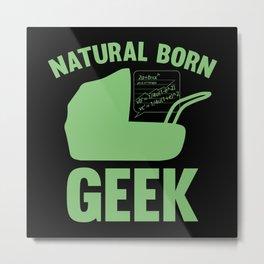 Natural Born Geek Metal Print