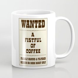 WANTED: A Fistful of Coffee Coffee Mug