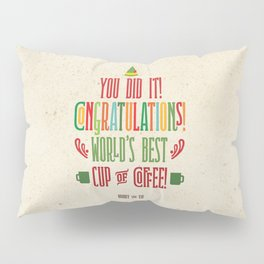 Buddy the Elf! World's Best Cup of Coffee Pillow Sham
