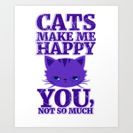 Cats Make Me Happy Art Print
