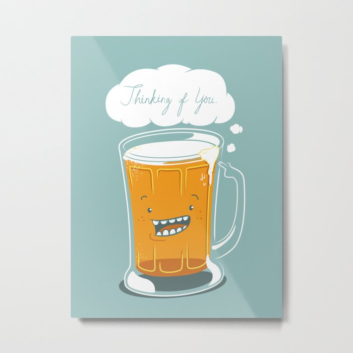 I'm thinking beer... Metal Print