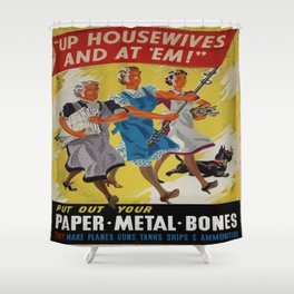 Vintage poster - Up Housewives and at'em Shower Curtain