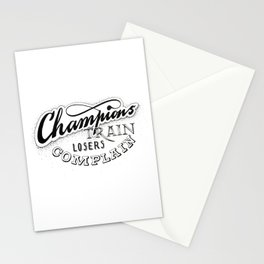 Champions train - losers complain Stationery Cards