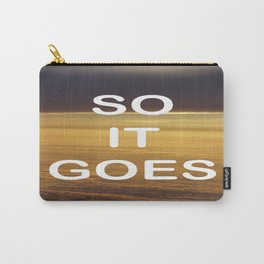 Kurt Vonnegut - So It Goes - typography Word Art Print - inspirational quotes Carry-All Pouch