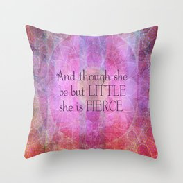She is Fierce,  girl quote, Shakespeare Art, Quote Throw Pillow