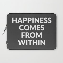 happiness comes from within Laptop Sleeve
