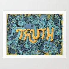 TRUTH Art Print