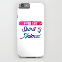 Coffee Is My Spirit Animal Strong Mental Focus iPhone Case