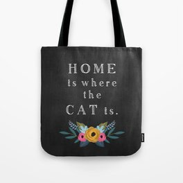 Home is where the cat is. // I love my cat Tote Bag