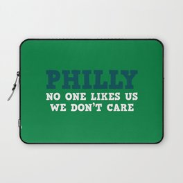 Philly No one likes us Laptop Sleeve