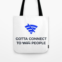 Connect to People Not Wifi Human Touch Connection Tote Bag