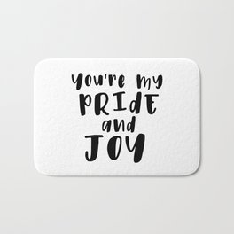 You're My Pride And Joy Bath Mat