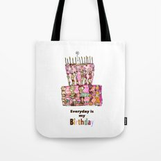 Everyday is My Birthday :-) Tote Bag